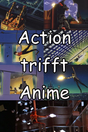 Anime trifft Action