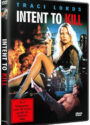 Intent to Kill Action mit Traci Lords Cover