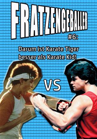 Fratzengeballer Actionfreunde-Podcast Warum Karate Tiger besser als Karate Kid ist