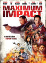 Maximum Impact DVD Cover